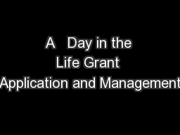 A   Day in the Life Grant Application and Management