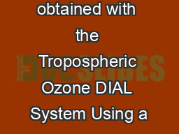 Results obtained with the Tropospheric Ozone DIAL System Using a