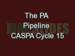 The PA Pipeline CASPA Cycle 15