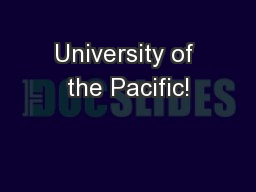 University of the Pacific! PowerPoint PPT Presentation
