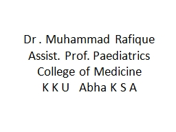 Dr . Muhammad Rafique Assist. Prof. Paediatrics PowerPoint PPT Presentation