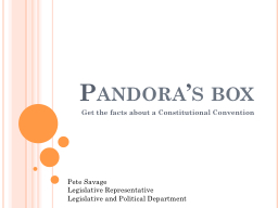 Pandora�s box Get the facts about a Constitutional Convention