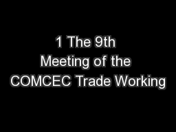 1 The 9th Meeting of the COMCEC Trade Working