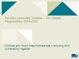 Victoria's Vulnerable Children – Our Shared Responsibility 2013–2022