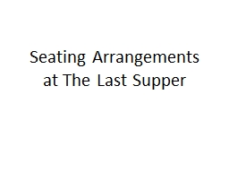 Seating Arrangements at The Last Supper PowerPoint PPT Presentation