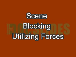 Scene Blocking Utilizing Forces