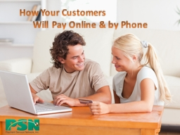 How Your Customers        Will Pay Online & by Phone