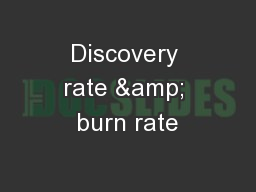 Discovery rate & burn rate