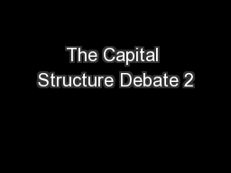 The Capital Structure Debate 2 PowerPoint PPT Presentation