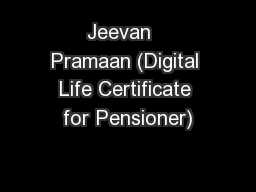 Jeevan   Pramaan (Digital Life Certificate for Pensioner)