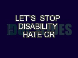 LET'S  STOP DISABILITY HATE CR PowerPoint PPT Presentation