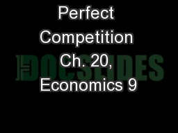 Perfect Competition Ch. 20, Economics 9