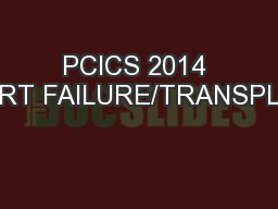 PCICS 2014 HEART FAILURE/TRANSPLANT