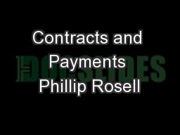 Contracts and Payments Phillip Rosell