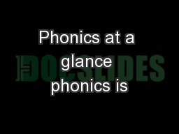 Phonics at a glance phonics is