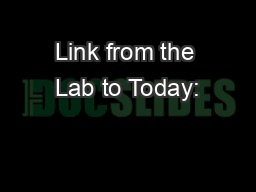 Link from the Lab to Today: