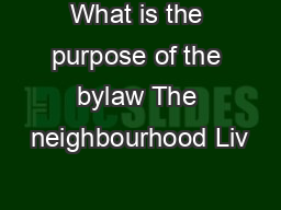 What is the purpose of the bylaw The neighbourhood Liv