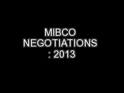 MIBCO NEGOTIATIONS : 2013