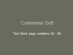 Continental Drift Text Book page numbers 92 - 96
