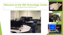 Welcome to the IWA Technology Center PowerPoint PPT Presentation