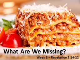 What Are We Missing? Week 8 – Revelation 3:14-22 PowerPoint PPT Presentation