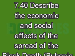The Plague 7.40 Describe the economic and social effects of the spread of the Black Death (Bubonic