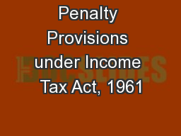 Penalty Provisions under Income Tax Act, 1961