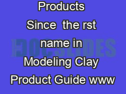 Clay Modeling Products Since  the rst name in Modeling Clay Product Guide www