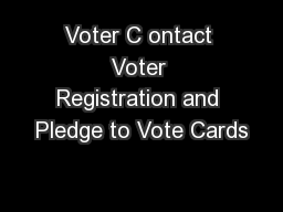 Voter C ontact Voter Registration and Pledge to Vote Cards