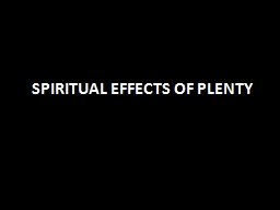 SPIRITUAL EFFECTS OF PLENTY