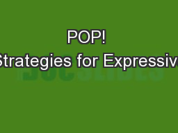 POP! Strategies for Expressive
