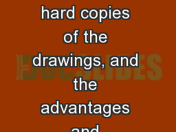 Task  19 Explain how to produce hard copies of the drawings, and the advantages and disadvantages o