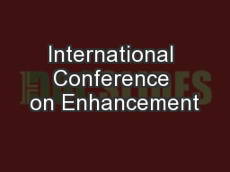 International Conference on Enhancement