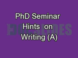 PhD Seminar Hints  on Writing (A)