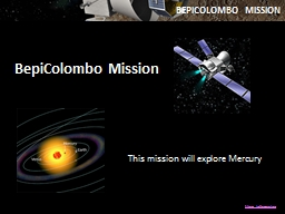 BepiColombo Mission This mission will