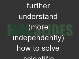 Popcorn Lab Purpose : To further understand (more independently) how to solve scientific problems t