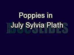Poppies in July Sylvia Plath