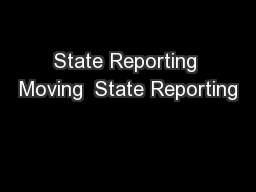 State Reporting Moving  State Reporting