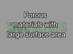 Porous materials with large surface area