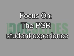 Focus On: The PGR student experience