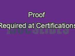 Proof Required at Certifications