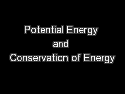Potential Energy and Conservation of Energy