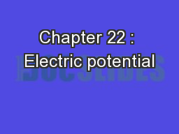 Chapter 22 : Electric potential PowerPoint PPT Presentation