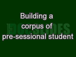 Building a corpus of pre-sessional student