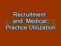 Recruitment and  Medical Practice Utilization