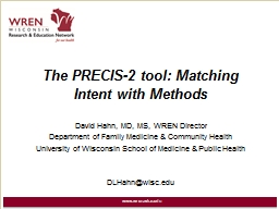 www.wren.wisc.edu The PRECIS-2 tool: Matching Intent with Methods