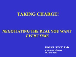 TAKING CHARGE!      NEGOTIATING THE DEAL YOU WANT