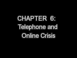 CHAPTER  6:  Telephone and Online Crisis