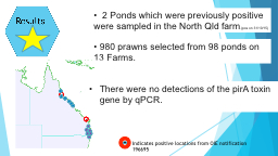 2  Ponds which were previously positive were sampled in the North