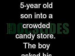 """""""  A mother took her 5-year old son into a crowded candy store.  The boy asked his mother if he c"""